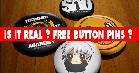 Free Button Pins? Is It Real? Find It Out here